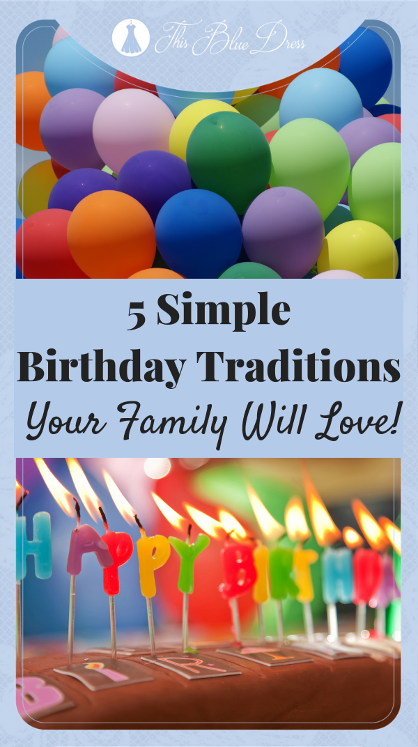 5 Simple Birthday Traditions Your Family Will Love! #birthday #party #familytraditions