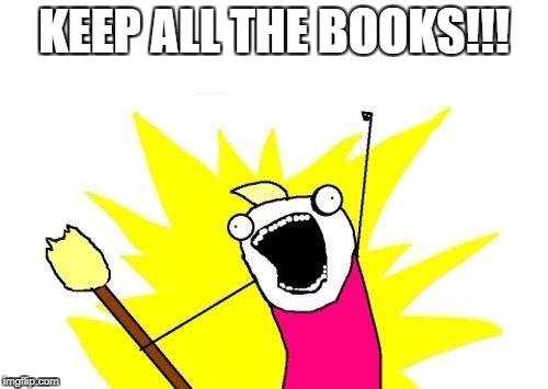 Keep ALLL the Books meme