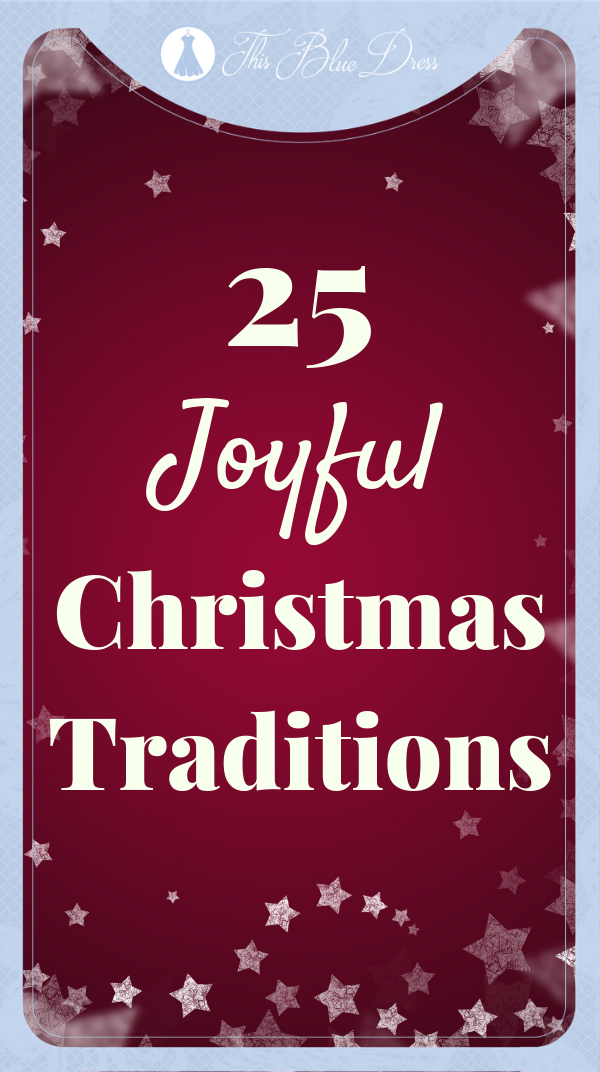 25 Meaningful Christmas Traditions #christmastraditions #christmas #thisbluedress #christcenteredchristmas #familyfun #traditions