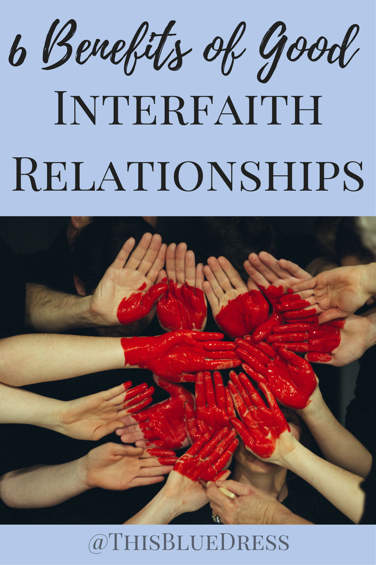 6 Benefits of Good Interfaith Relationships