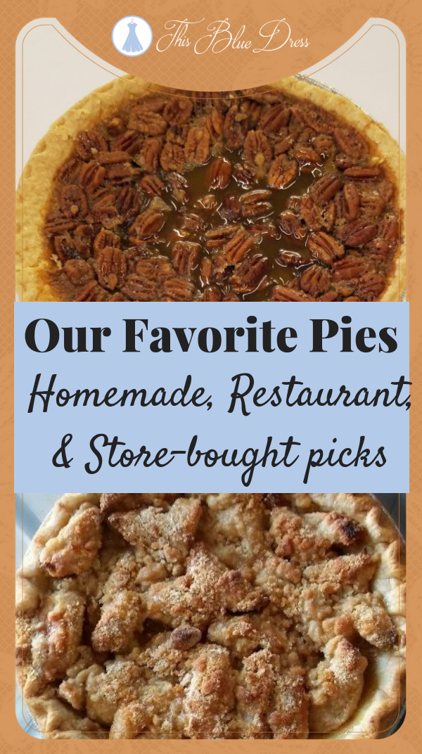 Our Favorite Pies Delicious homemade, restaurant, and store-bought pie picks from This Blue Dress