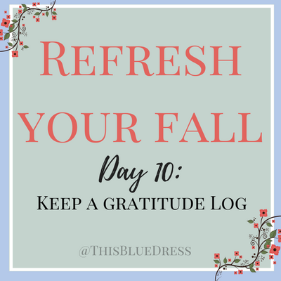 Refresh Your Fall Day 10: Keep a Gratitude Log