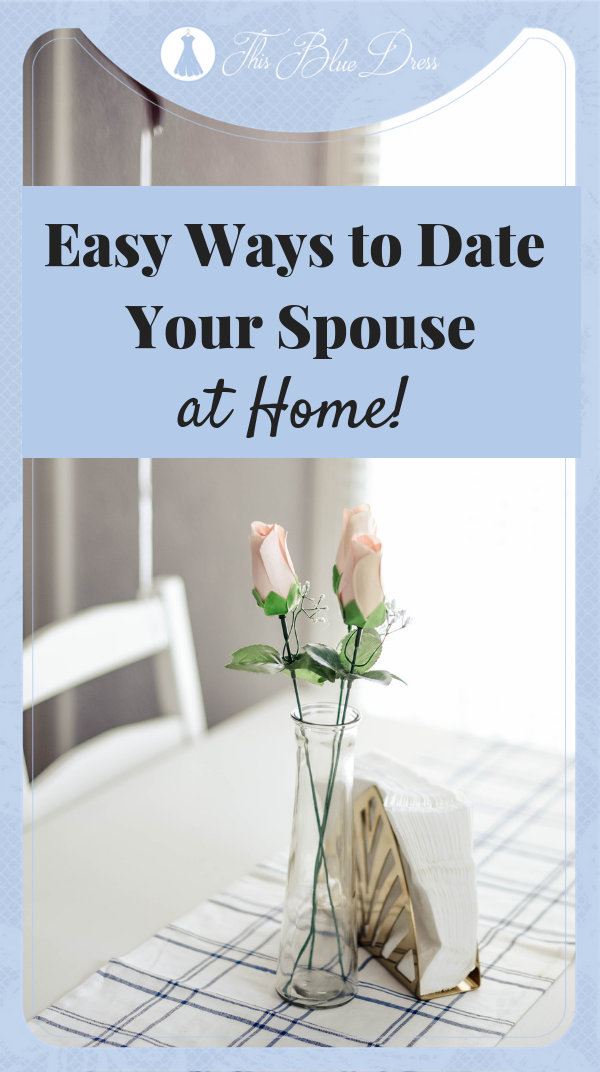 Easy Ways to Date Your Spouse at Home #datenight #marriage
