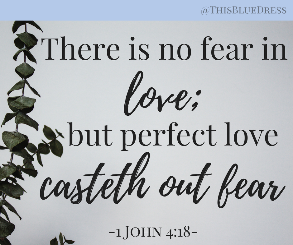 Perfect Love Casteth Out Fear