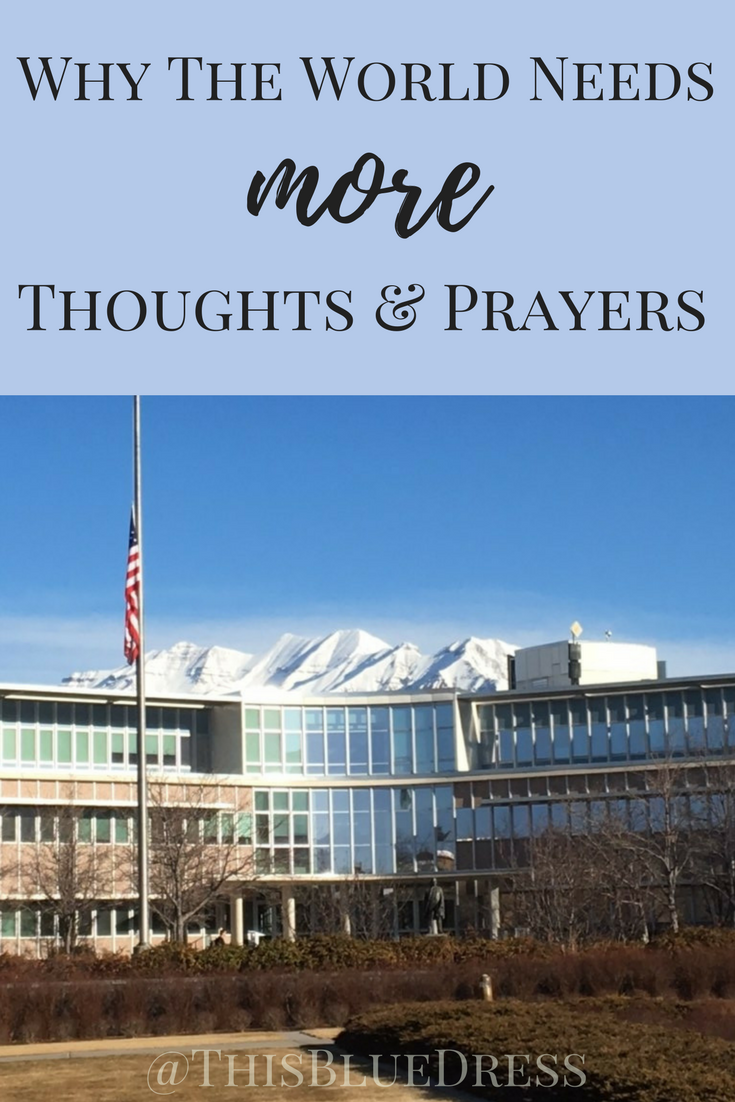 Why The World Needs MORE Thoughts and Prayers