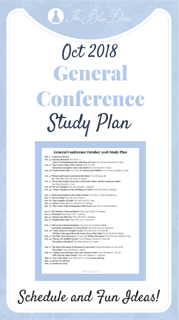 October 2018 General Conference Study Plan--Schedule and ideas to study the talks together as a family or in your personal study #thisbluedress #latterdaysaints #generalconference #study #printables