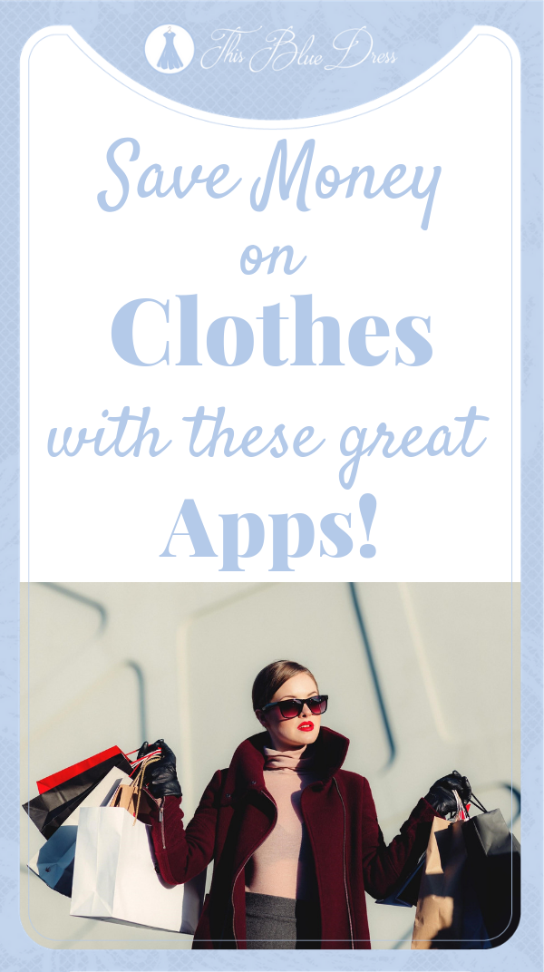 Save Money on Clothes with these Great Apps! #thisbluedress #honestreviews #clothes #budgetfashion #savemoney #apps